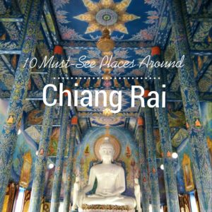 10 Must-See Places Around Chiang Rai www.knowntoventure.com