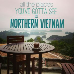 All the places you've gotta see in Northern Vietnam www.knowntoventure.com