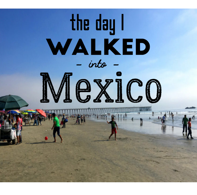 The Day I Walked into Mexico Known to Venture